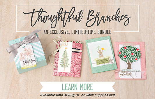 Thoughtful Branches for August only